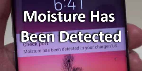 S8 Moisture Has Been Detected Error Even If Phone Is Not Wet