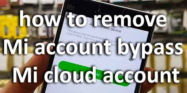 how to remove mi account bypass mi cloud account