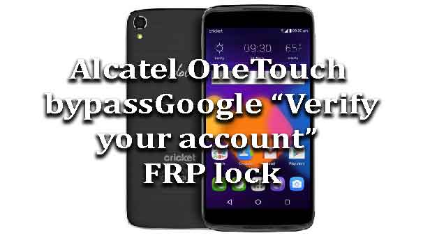 alcatel-onetouch-bypass-google-verify-account-frp-lock
