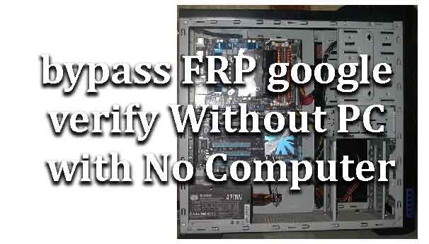 how to Bypass Google account verify FRP lock Archives - Page