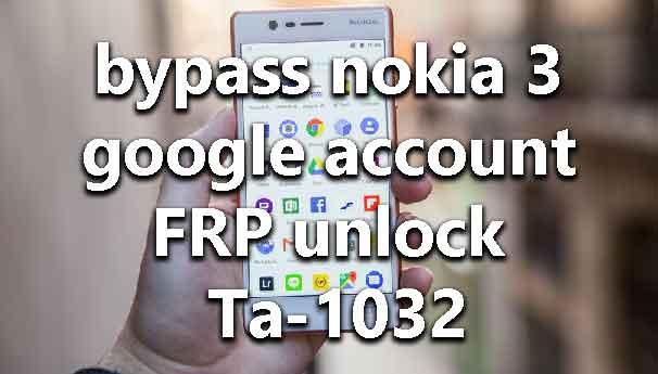 How to bypass nokia 3 google account FRP unlock Ta-1032 - wikisir com