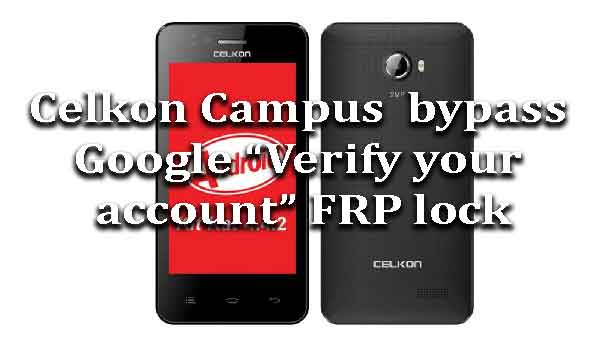 celkon-campus-bypass-google-verify-account-frp-lock