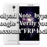 "Coolpad Note | How to bypass Google ""Verify your account"" FRP lock"
