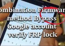 combination-firmware-bypass-google-account-verify-frp-lock