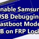 How to Enable Samsung USB Debugging Fastboot Mode ADB on FRP Locked