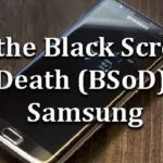 How to fix the Black Screen of Death (BSoD) on Samsung