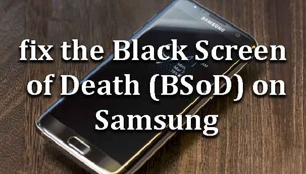 fix-black-screen-death-bsod-samsung