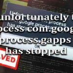 How to fix unfortunately the process com.google.process.gapps has stopped