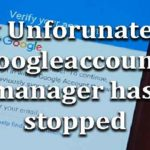 How to fix Unforunately google account manager has stopped