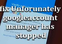 fix-unforunately-google-account-manager-stopped