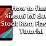 How to flash Xiaomi Mi device Stock Rom Flashing Tutorial