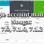 google account manager Nougat 7.0, 7.1.0, 7.1.2
