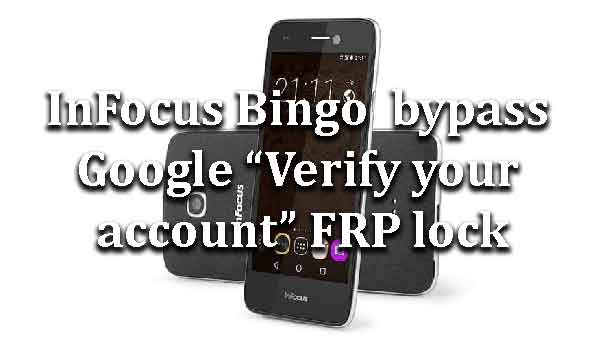 "InFocus Bingo | How to bypass Google ""Verify your account"