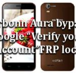 "Karbonn Aura | How to bypass Google ""Verify your account"" FRP lock"