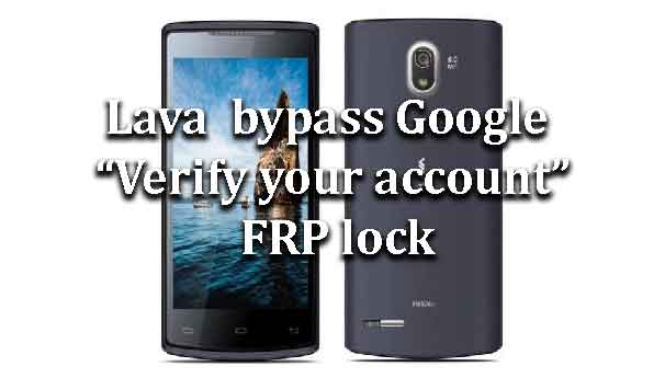 Lava | How to bypass Google