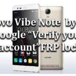 "Lenovo Vibe Note | How to bypass Google ""Verify your account"" FRP lock"
