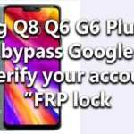 "Lg Q8 Q6 G6 Plus | How to bypass Google ""Verify your account"" FRP lock"