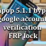 lollipop 5.1.1 bypass google account verification FRP lock