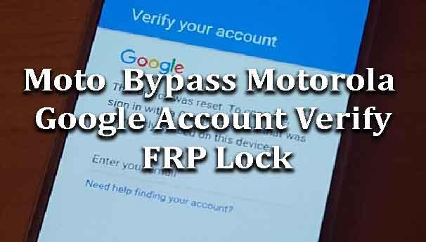 Moto Bypass Motorola Google Account Verify Frp Lock