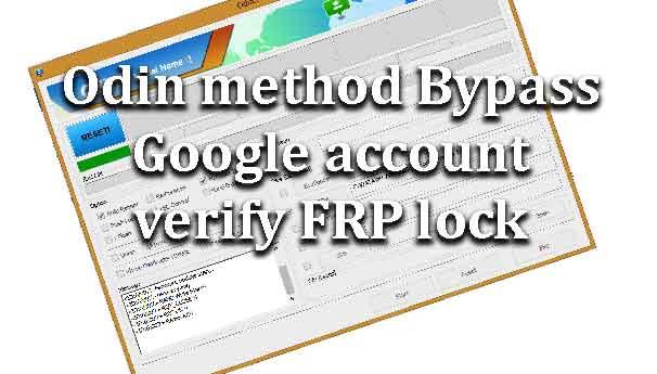 Odin method Bypass Google account verify FRP lock - wikisir com