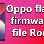 Oppo flash firmware file Rom