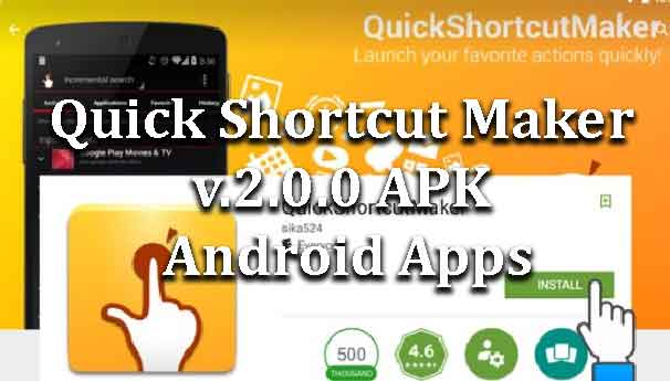 Quick shortcut maker 6 0 apk download