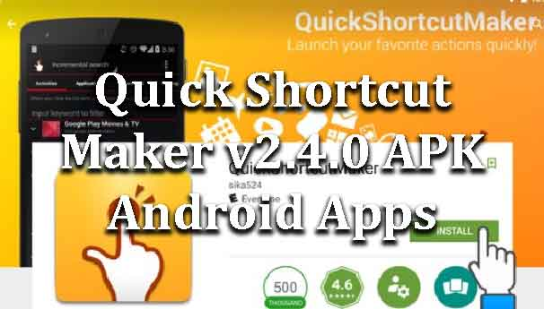 Quick Shortcut Maker v2 4 0 APK Download || Android Apps