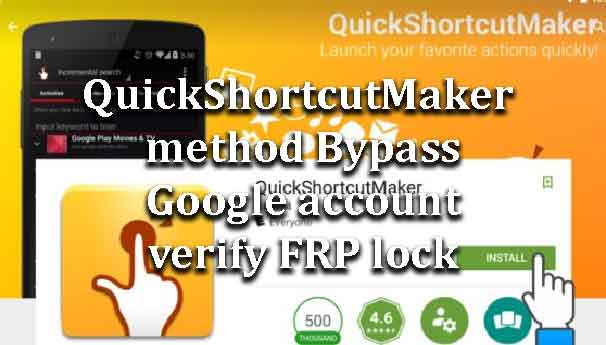 QuickShortcutMaker method Bypass Google account verify FRP lock