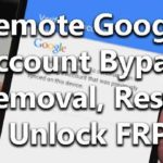 Remote Google Account Bypass Removal, Reset/Unlock FRP