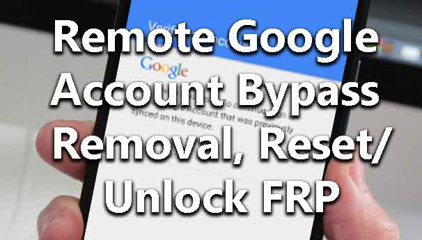 remote-google-account-bypass-removal-reset-unlock-frp