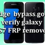 S7 Edge || How to bypass google verify galaxy S7 FRP remove