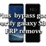 S8 Plus || How to bypass google verify galaxy s8 S8+ FRP remove