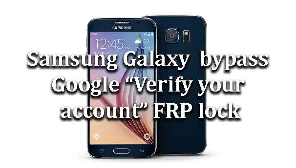 samsung-galaxy-bypass-google-verify-account-frp-lock