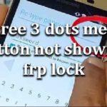 Three 3 dots menu button not showing frp lock