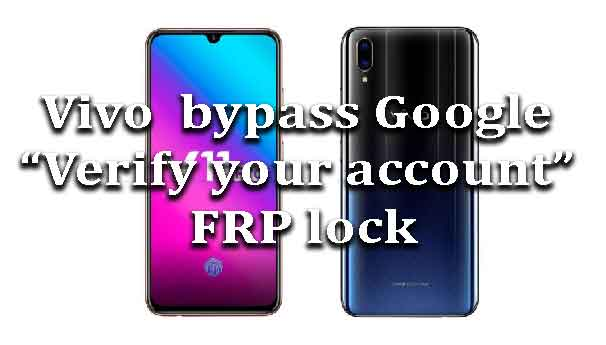 vivo-bypass-google-verify-account-frp-lock