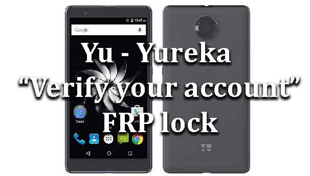 yu-yureka-bypass-google-verify-account-frp-lock